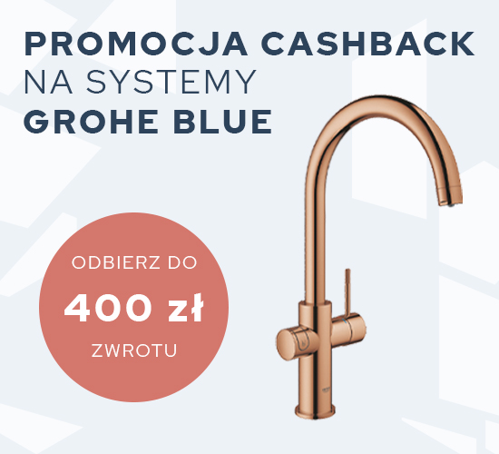 Zwrot do 400 zł na produkty Grohe Blue